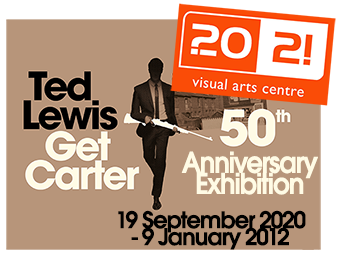 Ted Lewis – Get Carter: 50th Anniversary Exhibition